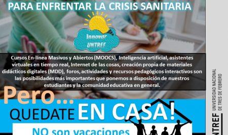 """""""Educación 4.0"""": para enfrentar la crisis sanitaria: En UNTREF implementamos esta iniciativa ante la emergencia en el país provocada por el avance de la pandemia Coronavirus (COVID-19)"""
